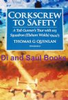 Corkscrew to Safety, by Thomas G Quinlan